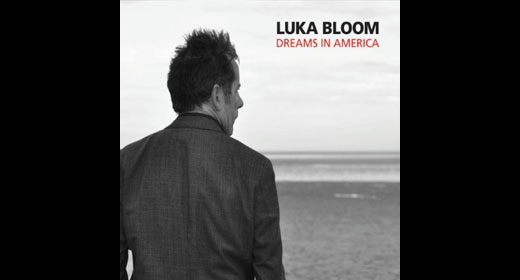 Luka Bloom – Dreams In America