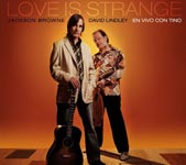 Love Is Strange–Jackson Browne David Lindley En Vino Con Tino