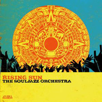Souljazz Orchestra – Rising Sun (Strut)