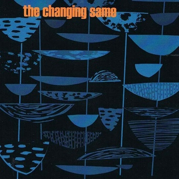 The Changing Same – The Changing Same (Powertool) CD REVIEW