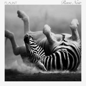 Flaunt – Rave Noir (No label) CD REVIEW